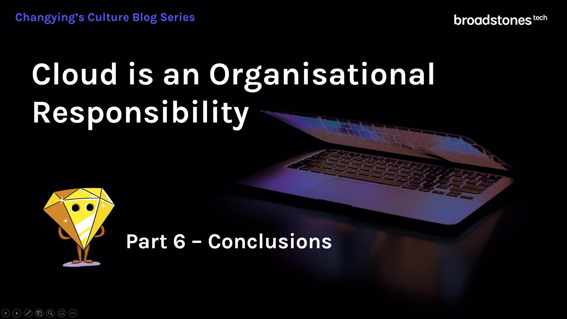 Cloud is an organisational responsibility - part 6 - conclusions - focus on cloud utilisation